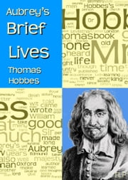 Aubrey's Brief Lives: Thomas Hobbes ebook by John Aubrey,Simon Webb,William Duggan