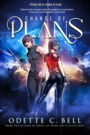 Change of Plans Episode One ebook by Odette C. Bell