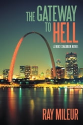 The Gateway to Hell - A Mike Shannon Novel ebook by Ray Mileur