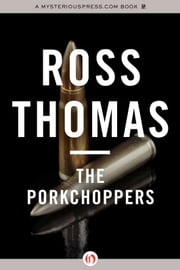 The Porkchoppers ebook by Ross Thomas