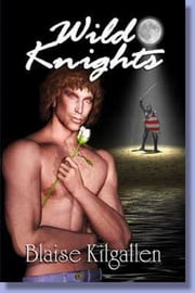 Wild Knights ebook by Blaise Kilgallen