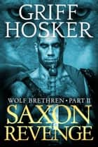 Saxon Revenge ebook by Griff Hosker