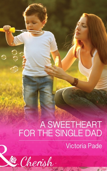 A Sweetheart for the Single Dad (Mills & Boon Cherish) (The Camdens of Colorado, Book 7) 電子書 by Victoria Pade