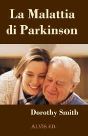 La Malattia di Parkinson ebook by Dorothy Smith