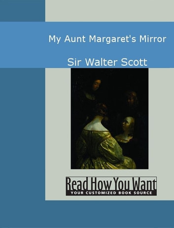 My Aunt Margaret's Mirror ebook by Scott,Walter