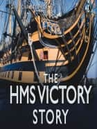 HMS Victory Story ebook by John Christopher