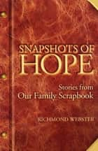 Snapshots of Hope ebook by Richmond Webster