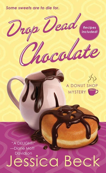 Drop Dead Chocolate - A Donut Shop Mystery ebook by Jessica Beck