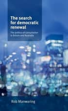The search for democratic renewal ebook by Rob Manwaring