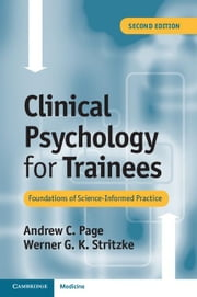 Clinical Psychology for Trainees ebook by Page, Andrew