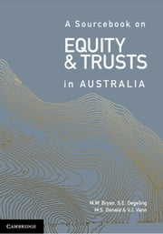 A Sourcebook on Equity and Trusts in Australia ebook by Michael Bryan, Simone Degeling, Scott Donald,...