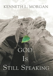 God Is Still Speaking ebook by Kenneth L. Morgan
