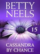 Cassandra By Chance (Mills & Boon M&B) (Betty Neels Collection, Book 15) ebook by Betty Neels