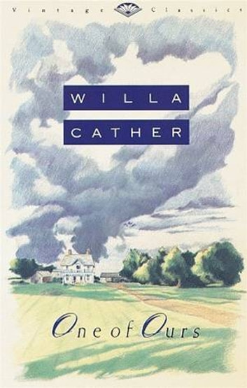 One Of Ours ebook by Willa Cather