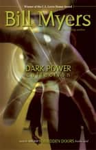 Dark Power Collection ebook by Bill Myers
