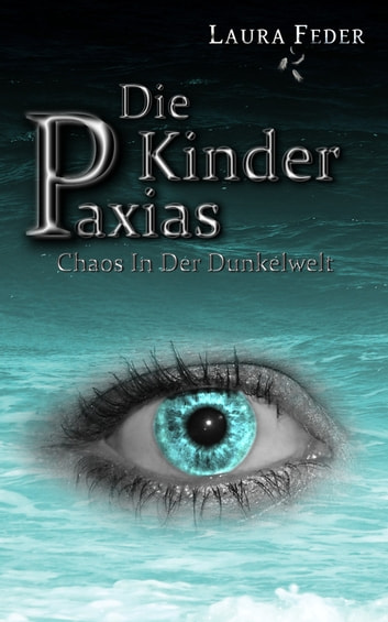 Die Kinder Paxias - Chaos In Der Dunkelwelt ebook by Laura Feder