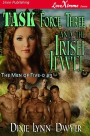 Task Force Three and the Irish Jewel ebook by Dixie Lynn Dwyer