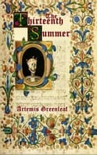 The Thirteenth Summer ebook by Artemis Greenleaf
