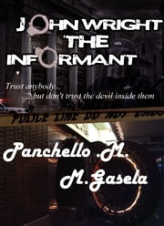 John Wright The Informant ebook by Panchello M.M Gasela