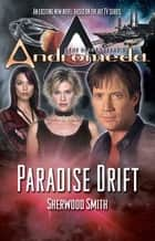 Gene Roddenberry's Andromeda: Paradise Drift ebook by Sherwood Smith
