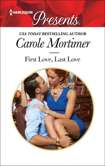 First Love, Last Love ebook by Carole Mortimer