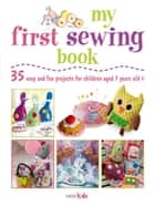 My First Sewing Book ebook by CICO Books
