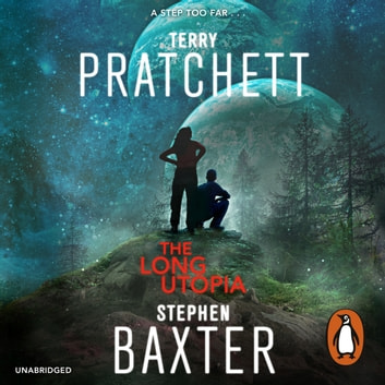 The Long Utopia - (The Long Earth 4) audiobook by Terry Pratchett,Stephen Baxter
