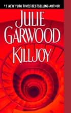 Killjoy - A Novel ebook by Julie Garwood