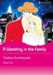 A Wedding In The Family (Harlequin Comics) - Harlequin Comics ebook by Susan Fox,Tsukiko Kurebayashi
