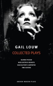 Gail Louw: Collected Plays ebook by Gail Louw