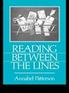 Reading Between the Lines ebook by Annabel Patterson