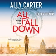 All Fall Down: Book 1 of Embassy Row audiobook by Ally Carter