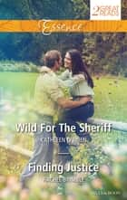Wild For The Sheriff/Finding Justice ebook by Rachel Brimble, Kathleen O'Brien