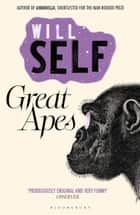 Great Apes - Reissued ebook by Will Self