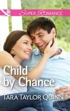 Child by Chance (Mills & Boon Superromance) (Where Secrets are Safe, Book 4) ebook by Tara Taylor Quinn