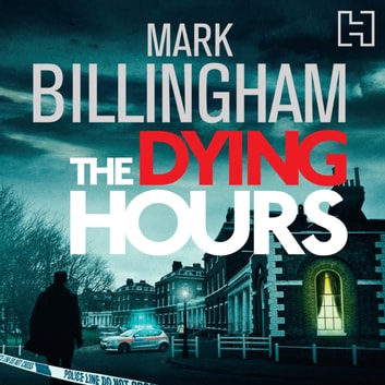 The Dying Hours audiobook by Mark Billingham