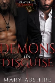 Demons in Disguise ebook by Mary Abshire