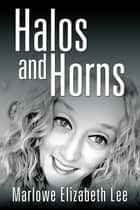 Halos and Horns ebook by Marlowe Elizabeth Lee