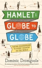 Hamlet, Globe to Globe ebook by Taking Shakespeare to Every Country in the World