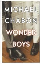 Wonder boys eBook by Michael Chabon
