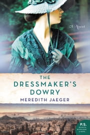 The Dressmaker's Dowry - A Novel ebook by Meredith Jaeger