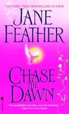 Chase the Dawn ebook by Jane Feather