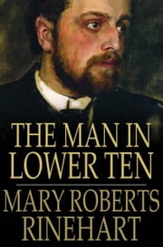 The Man in Lower Ten ebook by Rinehart, Mary Roberts