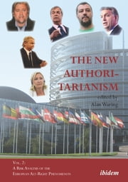 The New Authoritarianism - Vol. 2: A Risk Analysis of the European Alt-Right Phenomenon ebook by Alan Waring, Gabriel Goodliffe, Paul Jackson,...