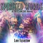 Spirited Words audiobook by Lee Isserow