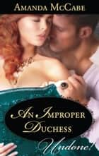An Improper Duchess ebook by Amanda McCabe