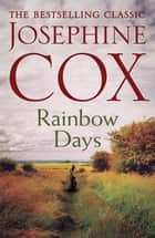Rainbow Days - A dramatic saga pulsing with heartache ebook by