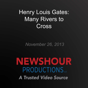 Henry Louis Gates: Many Rivers to Cross audiobook by PBS NewsHour