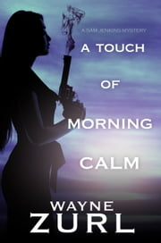 A Touch of Morning Calm ebook by Wayne Zurl
