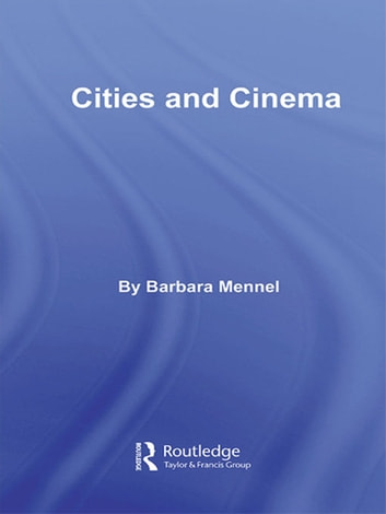 Cities and Cinema ebook by Barbara Mennel